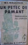Maugham, W. - UN PETEC DE PAMANT, ed. R. Cioflec