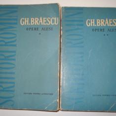 OPERE ALESE - Gh. Braescu (vol.1 si 2 ) - Carte Antologie