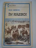 IN  RAZBOI - Duiliu  Zamfirescu, Alta editura, 1989
