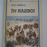 IN RAZBOI - Duiliu Zamfirescu - Roman, Anul publicarii: 1989