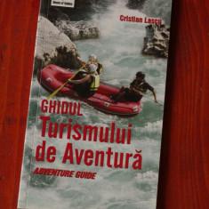 Carte ---- Ghidul Turismului de Aventura - Cristian Lascu - 2006 - 128 pagini - Ghid de calatorie