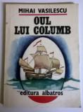 MIHAI VASILESCU - OUL LUI COLUMB, Alta editura