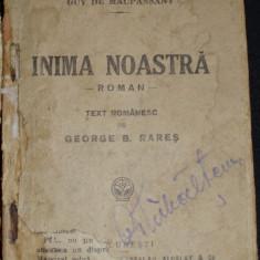 "Maupassant, G. - INIMA NOASTRA, ed. ""Universala"" Alcalay and Co, Bucuresti, Biblioteca pentru toti - Carte veche"