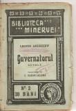 (C4615) GUVERNATORUL DE LEONID ANDREIEW, EDITURA MINERVA, 1908, TRADUCERE DE C. SANDU-ALDEA, O PAGINA DIN REVOLUTIA RUSEASCA, Alta editura