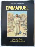 EMMANUEL - LA VIE DE JESUS EN BANDES DESSINEES,  J. Gillain /H. Balthasar, 1984, Alta editura