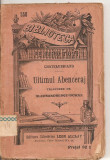 (C4616) ULTIMUL ABENCERAJ DE CHATEUBRIAND, EDITURA LIBRARIEI LEON ALCALAY, TRADUCERE DE ALECSANDRESCU DORNA, Alta editura