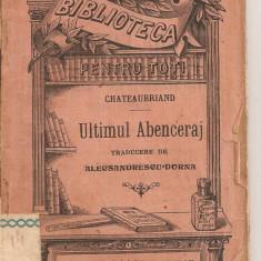(C4616) ULTIMUL ABENCERAJ DE CHATEUBRIAND, EDITURA LIBRARIEI LEON ALCALAY, TRADUCERE DE ALECSANDRESCU DORNA - Carte veche