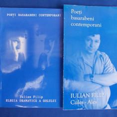 2 CARTI POEZIE IULIAN FILIP - CULES-ALES (HAIKU-URI ) / ELEGIA DRAMATICA A GOLULUI *SELECTIE VICTOR ADAM - PLOIESTI - 2007 - Carte poezie