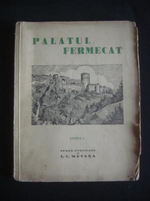 NICULAE IONESCU DARBUN - PALATUL FERMECAT* POVESTE DRAMATICA IN TREI ACTE  {prima editie} foto