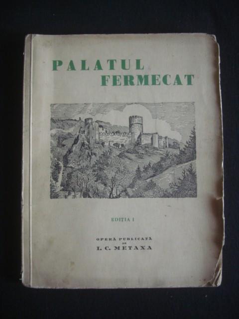 NICULAE IONESCU DARBUN - PALATUL FERMECAT* POVESTE DRAMATICA IN TREI ACTE  {prima editie}