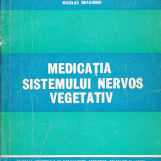MEDICATIA SISTEMULUI NERVOS VEGETATIV de N. DRAGOMIR