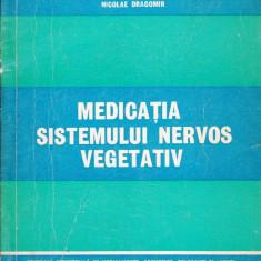 MEDICATIA SISTEMULUI NERVOS VEGETATIV de N. DRAGOMIR - Carte Farmacologie