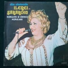 DIN CANTECELE ILENEI SARAROIU - ROMANTE SI CANTECE POPULARE - Muzica Populara electrecord, VINIL