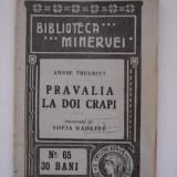 PRAVALIA LA DOI CRAPI - Andre Theuriet (Biblioteca Minervei) - Carte veche