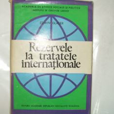 E. Glaser Rezerve la tratatele internationale Bucuresti 1971 - Carte Drept international
