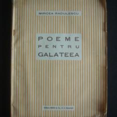 MIRCEA RADULESCU - POEME PENTRU GALATEEA  {1925, contine autograful si dedicatia autorului}