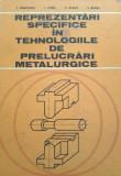 REPREZENTARI SPECIFICE IN TEHNOLOGIILE DE PRELUCRARI METALURGICE Ivanceanu, Alta editura