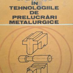 REPREZENTARI SPECIFICE IN TEHNOLOGIILE DE PRELUCRARI METALURGICE Ivanceanu - Carti Metalurgie
