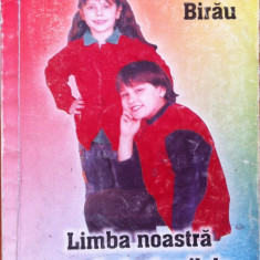 LIMBA NOASTRA CEA DE TOATE ZILELE - Rodica Birau - Culegere Romana