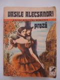 PROZA - Vasile  Alecsandri, Alta editura, 1983, Vasile Alecsandri