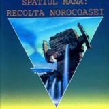 IAN WATSON - Spaţiul Mana: Recolta norocoasei (SF, Pygmalion, col. Cyborg #17), Alta editura