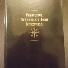 PARACLISUL SFANTULUI IOAN BOTEZATORUL - MONAHUL EFREM VOINEA - Carti ortodoxe