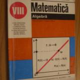 Matematica cl.VIII  ---  ALGEBRA   --  colectiv de autori --  [ 1998, 141 p. ]