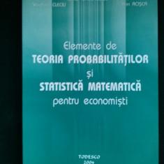 ELEMENTE DE TEORIA PROBABILITATILOR SI STATISTICA MATEMATICA PENTRU ECONOMISTI