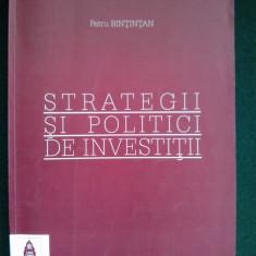 STRATEGII SI POLITICI DE INVESTITII - Petru Bintintan Ed. Casa Cartii de Stiinta 2005 - Carte Management