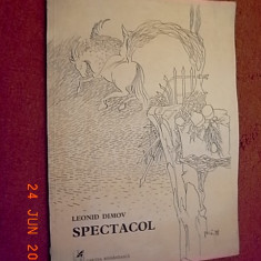 Spectacol - Leonid Dimov (dedicatie, autograf) - Carte Editie princeps