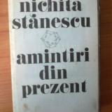 D9 Nichita Stanescu - Amintiri din prezent - Roman, Anul publicarii: 1985