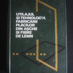 V. ISTRATE - UTILAJUL SI TEHNOLOGIA FABRICARII PLACILOR DIN ASCHII SI FIBRE DE LEMN