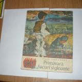 PAUL CONSTANT-PRIMAVARA,FOCURI SI GLOANTE(ED.ION CREANGA 1973);