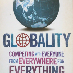 GLOBALITY COMPETING WITH EVERYONE FROM EVERYWHERE FOR EVERYTHING - Harold Sirkin, James Hemerling