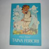 ANCA RADU-TAINA FERICIRII(ED.ION CREANGA 1978);