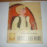 DUMITRU ALMAS-VESTEA CEA MARE(ED.TINERETULUI 1967);SERBAN NEDELCU-TUNARUL LUI AVRAM IANCU(ED.TINERETULUI 1968);