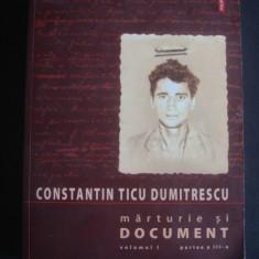 CONSTANTIN TICU DUMITRESCU - MARTURIE SI DOCUMENT volumul 1 partea a 3 a