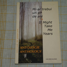 Mi-ar trebui un sir de ani - It might take me years - Antologie - Constantin Abaluta - Centrul roman PEN - 2009, Alta editura