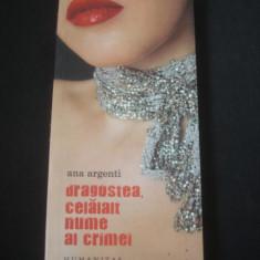 ANA ARGENTI - DRAGOSTEA, CELALALT NUME AL CRIMEI