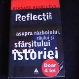 REFLECTII ASUPRA RAZBOIULUI RAULUI SI SFIRSITULUI ISTORIEI-BERNARDHENRY LEVY-, Trei