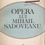 I. OPRISAN - OPERA LUI MIHAIL SADOVEANU - VOL. 1 { 1986, 446 p. }, Alta editura