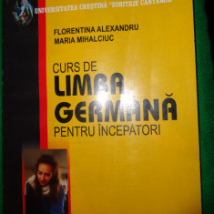 Curs de limba germana pentru incepatori-Florentina Alexandru, Maria Mihalciuc - Curs Limba Germana