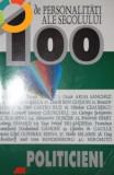 100 de personalitati ale secolului (Politicieni) - de Bernd Jordan, Alexander Lenz, Alta editura