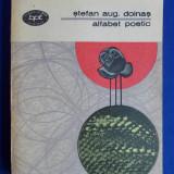 STEFAN AUG.DOINAS - ALFABET POETIC ( VERSURI ) - EDITIA 1-A - BUCURESTI - 1978 - CU AUTOGRAF SI DEDICATIE!!!