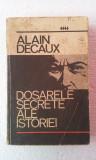 DOSARELE SECRETE ALE ISTORIEI - ALAIN DECAUX, 1970
