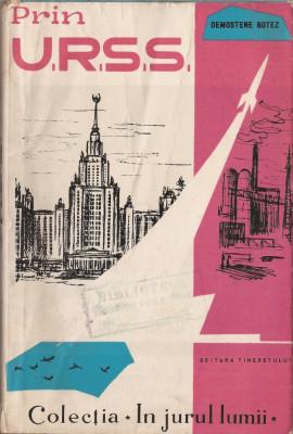 DEMOSTENE BOTEZ - PRIN U.R.S.S. {1962, 225 p.  - UNIUNEA SOVIETICA, COMUNISM } foto