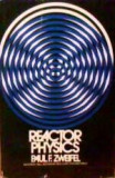 Paul F. Zweifel - Reactor Physics