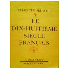 Valentin Lipatti - Le Dix-Huitieme Siecle Francais - Carte in franceza