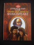 CHARLES & MARY LAMB - POVESTIRI DUPA PIESELE LUI SHAKESPEARE, Alta editura, 2004