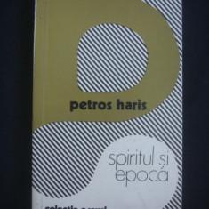 PETROS HARIS - SPIRITUL SI EPOCA